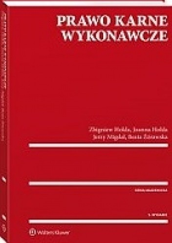 Okładka książki Prawo karne wykonawcze Joanna Hołda,Zbigniew Hołda,Jerzy Migdał,Beata Żórawska