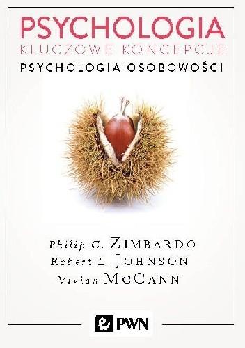 Okładka książki Psychologia. Kluczowe koncepcje. Tom 4 - Psychologia osobowości Robert L. Johnson,Philip G. Zimbardo