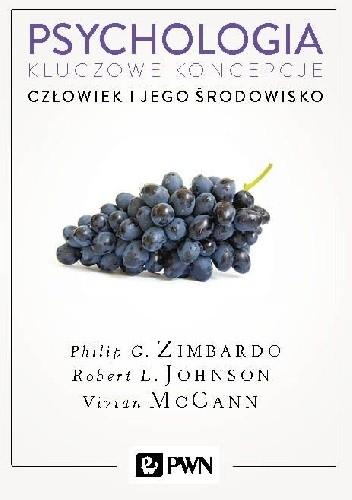 Okładka książki Psychologia. Kluczowe koncepcje. Tom 5 - Człowiek i jego środowisko Robert L. Johnson,Philip G. Zimbardo