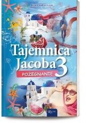 Okładka książki Tajemnica Jacoba 3. Pożegnanie Beata Andrzejczuk