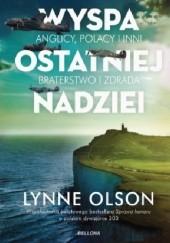 Okładka książki Wyspa ostatniej nadziei Lynne Olson