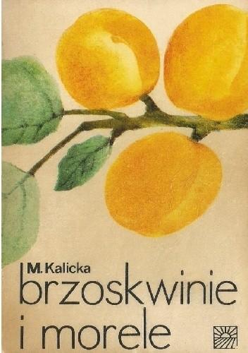 Okładka książki Brzoskwinie i morele Maria Kalicka