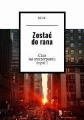 Okładka książki Zostać do Rana B.D.B.