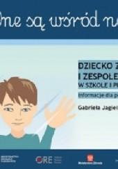 Okładka książki One są wśród nas. Dziecko z autyzmem i zespołem aspergera w szkole i przedszkolu. Gabriela Jagielska