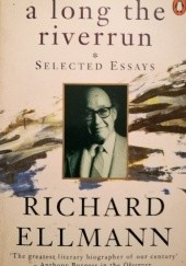 Okładka książki a long riverrun: Selected Essays Richard Ellmann