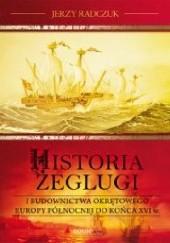 Okładka książki Historia żeglugi i budownictwa okrętowego Europy Północnej do końca XVI wieku Jerzy Radczuk