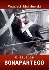 Okładka książki W służbie Bonapartego Wojciech Motylewski
