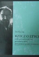 Okładka książki Rzecz o etyce czyli jak można poznać prawdziwą etykę przy pomocy prawd zespolonych Jan Kulma