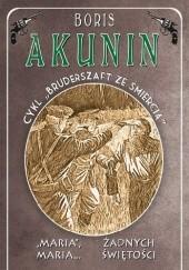 """Okładka książki """"Maria"""", Maria… / Żadnych świętości Boris Akunin"""