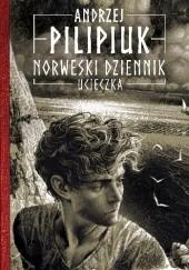 Okładka książki Norweski dziennik. Ucieczka Andrzej Pilipiuk
