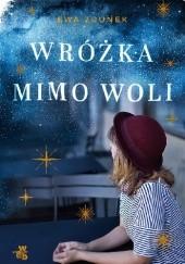 Okładka książki Wróżka mimo woli Ewa Zdunek