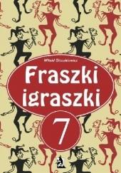 Okładka książki Fraszki igraszki 7 Witold Oleszkiewicz