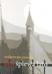 Okładka książki Kos śpiewa lato Małgorzata Żurecka