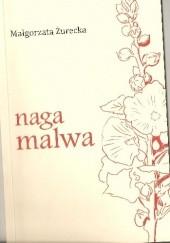 Okładka książki Naga malwa Małgorzata Żurecka