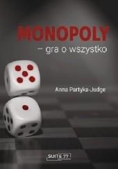 Okładka książki Monopoly – gra o wszystko Anna Partyka-Judge