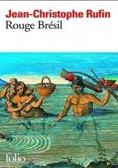 Okładka książki Rouge Brésil Jean-Christophe Rufin