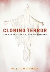 Okładka książki Cloning Terror: The War of Images, 9/11 to the Present