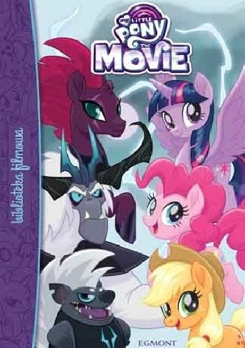 Okładka książki My little pony The Movie Gillian Berrow