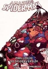 Okładka książki Amazing Spider-Man: Preludium do Spiderversum Christos Gage,Dan Slott,Humberto Ramos,Adam Kubert,Giuseppe Camuncoli