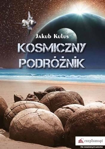 Okładka książki Kosmiczny podróżnik Jakub Kulus