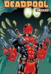 Okładka książki Deadpool Classic, tom 3 John Romita Sr.,Stan Lee,Joe Kelly,Ed McGuinness,Shannon Eric Denton,Pete Woods