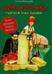 Okładka książki Dzika Mrówka i wenecki Doża Dandolo Andrzej Perepeczko