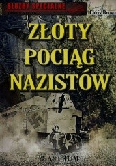 Okładka książki Złoty pociąg nazistów Chris Brown