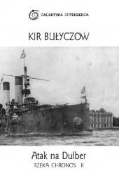 Okładka książki Atak na Dulber: Rzeka Chronos 1917 Kir Bułyczow