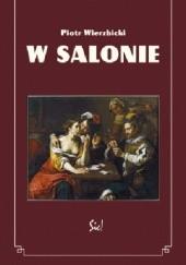 Okładka książki W salonie Piotr Wierzbicki
