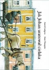 Okładka książki Jak Johan uratował cielaka Astrid Lindgren,Marit Törnqvist