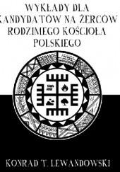 Okładka książki Wykłady dla kandydatów na żerców Rodzimego Kościoła Polskiego Konrad T. Lewandowski