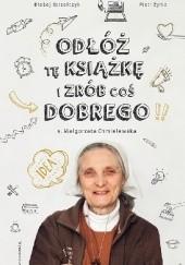 Okładka książki Odłóż tę książkę i zrób coś dobrego Małgorzata Chmielewska,Piotr Żyłka,Błażej Strzelczyk