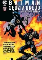 Okładka książki Batman/Sędzia Dredd. Wszystkie spotkania Glenn Fabry,Simon Bisley,Alan Grant,John Wagner,Cam Kennedy,Val Semeiks