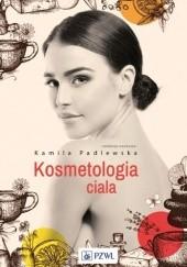 Okładka książki Kosmetologia ciała Kamila Padlewska