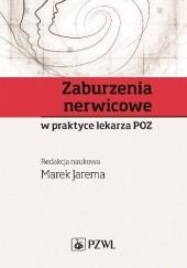 Okładka książki Zaburzenia nerwicowe w praktyce lekarza POZ Marek Jarema