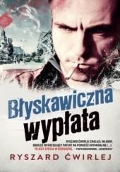 Okładka książki Błyskawiczna wypłata Ryszard Ćwirlej