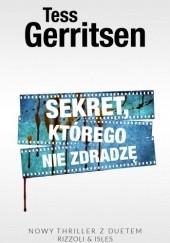 Okładka książki Sekret, którego nie zdradzę Tess Gerritsen