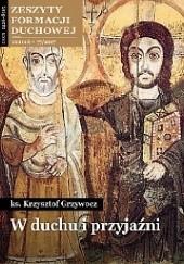 Okładka książki W duchu i przyjaźni Krzysztof Grzywocz