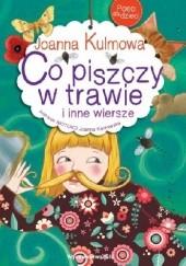 Okładka książki Co piszczy w trawie Joanna Kulmowa