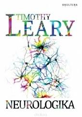 Okładka książki Neurologika Timothy Leary