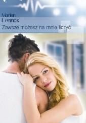 Okładka książki Zawsze możesz na mnie liczyć Marion Lennox