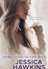 Okładka książki Something in the Way Jessica Hawkins
