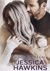 Okładka książki Move the Stars Jessica Hawkins