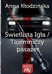Okładka książki Świetlista Igła/ Tajemniczy pasażer Anna Kłodzińska