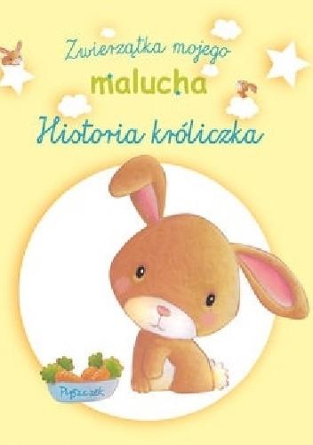 Okładka książki Zwierzątka mojego malucha. Historia króliczka Bénédicte Carboneill,Elen Lescoat