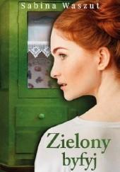 Okładka książki Zielony byfyj Sabina Waszut