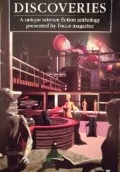 Okładka książki Discoveries: First Focus Sci-Fi Anthology Ian Watson,Bob Shaw,Greg Bear,Ian McDonald,Paul McAuley,Robert Holdstock,Tricia Sullivan