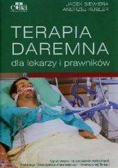 Okładka książki Terapia daremna dla lekarzy i prawników Andrzej Kübler,Jacek Siewiera