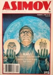 Okładka książki Isaac Asimov's Science Fiction Magazine, August 1981 Isaac Asimov,Bob Shaw,Michael Paul Kube-McDowell,Martin Gardner,Steve Rasnic Tem,Somtow Sucharitkul,J.P. Boyd,Mildred Mildred Downey Broxon,Hank Hank Simpson,Joanne Mitchell,Dona Vaughn