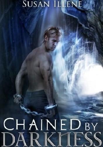 Okładka książki Chained by Darkness Susan Illene